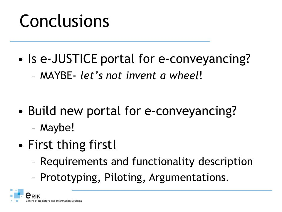 Conclusions Is e-JUSTICE portal for e-conveyancing.
