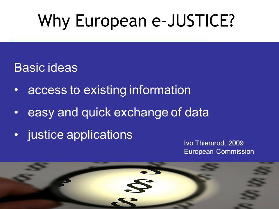 Why European e-JUSTICE.