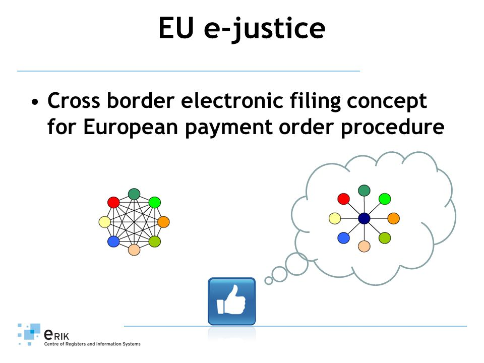 Cross border electronic filing concept for European payment order procedure EU e-justice