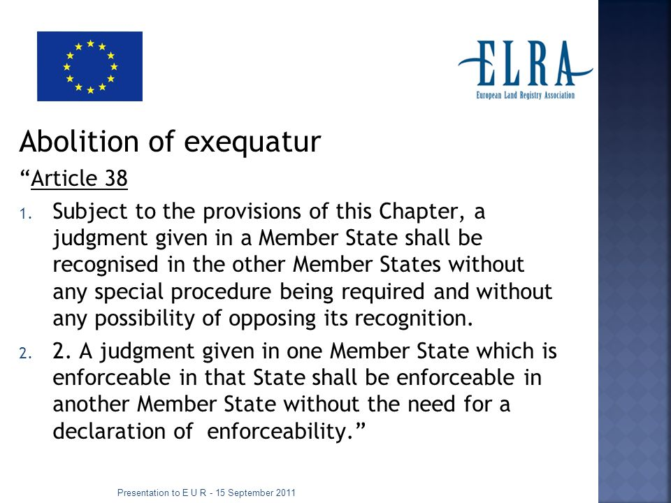 Abolition of exequatur Article 38 1.