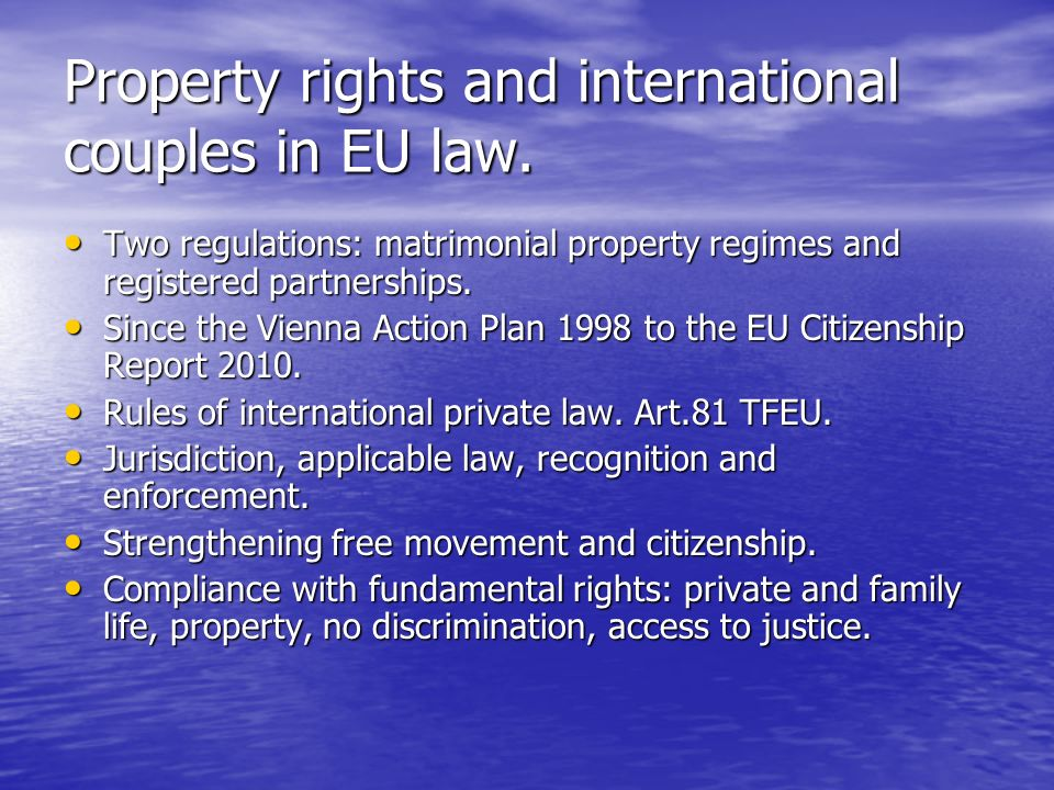 Property rights and international couples in EU law. Two regulations: matrimonial property regimes and registered partnerships. Two regulations: matri