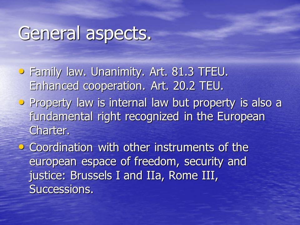 General aspects. Family law. Unanimity. Art. 81.3 TFEU. Enhanced cooperation. Art. 20.2 TEU. Family law. Unanimity. Art. 81.3 TFEU. Enhanced cooperati
