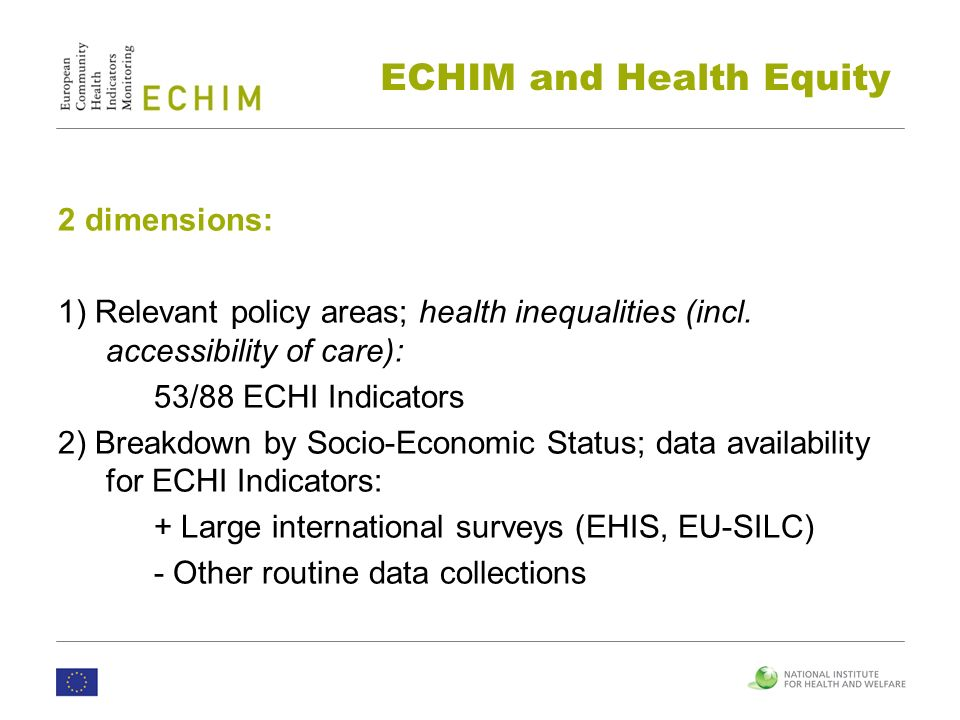 2 dimensions: 1) Relevant policy areas; health inequalities (incl.