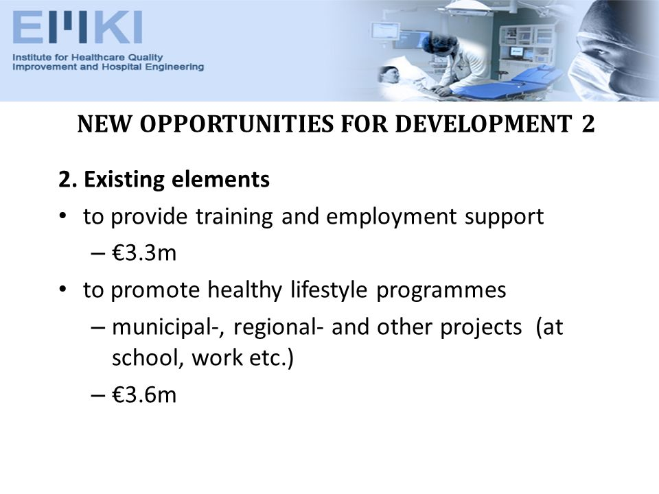 NEW OPPORTUNITIES FOR DEVELOPMENT 3 Social Infrastructure Operational Programme 1.