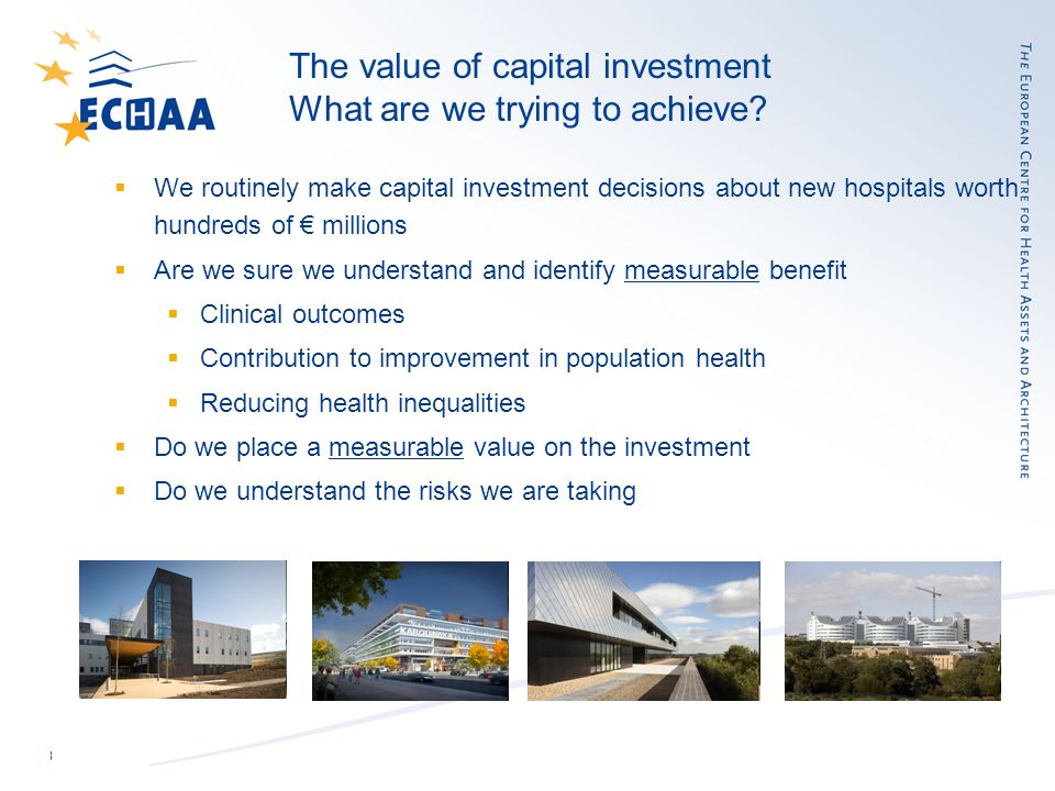13 The value of capital investment What are we trying to achieve.