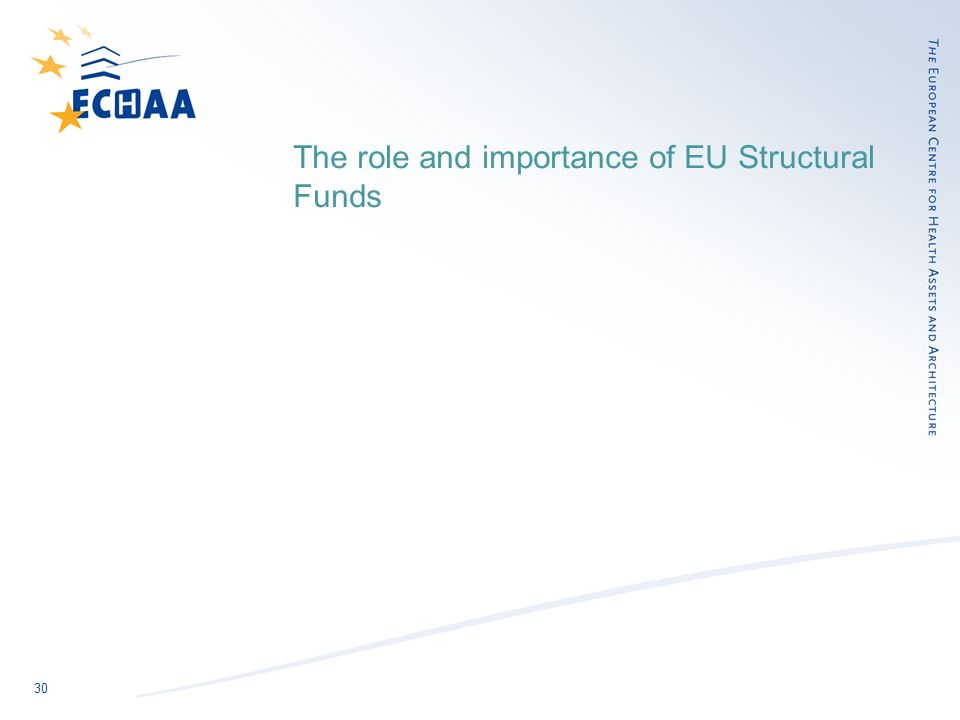30 The role and importance of EU Structural Funds