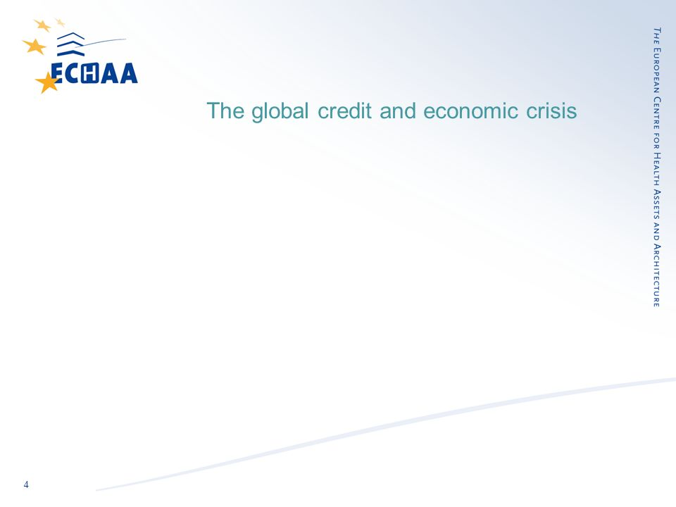 4 The global credit and economic crisis
