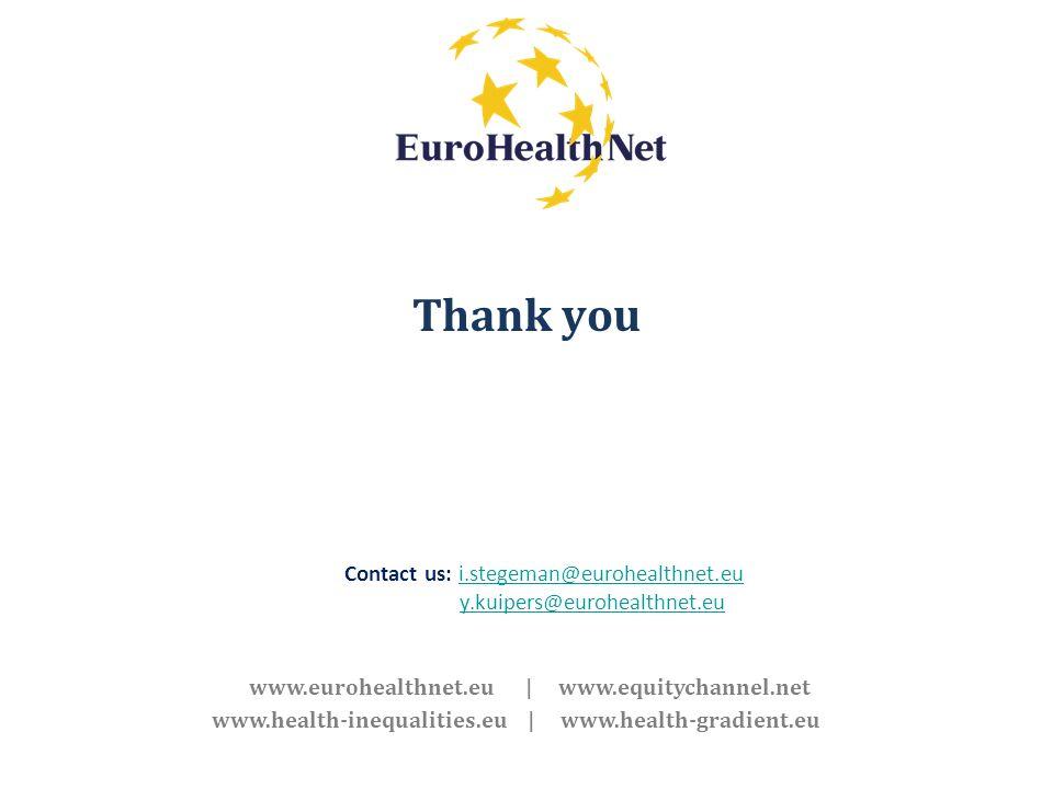 Thank you Contact us: i.stegeman@eurohealthnet.eui.stegeman@eurohealthnet.eu y.kuipers@eurohealthnet.eu www.eurohealthnet.eu | www.equitychannel.net w