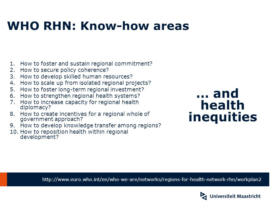 WHO RHN: Know-how areas 1.How to foster and sustain regional commitment? 2.How to secure policy coherence? 3.How to develop skilled human resources? 4
