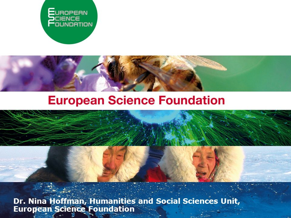 About the European Science Foundation 1 Dr.