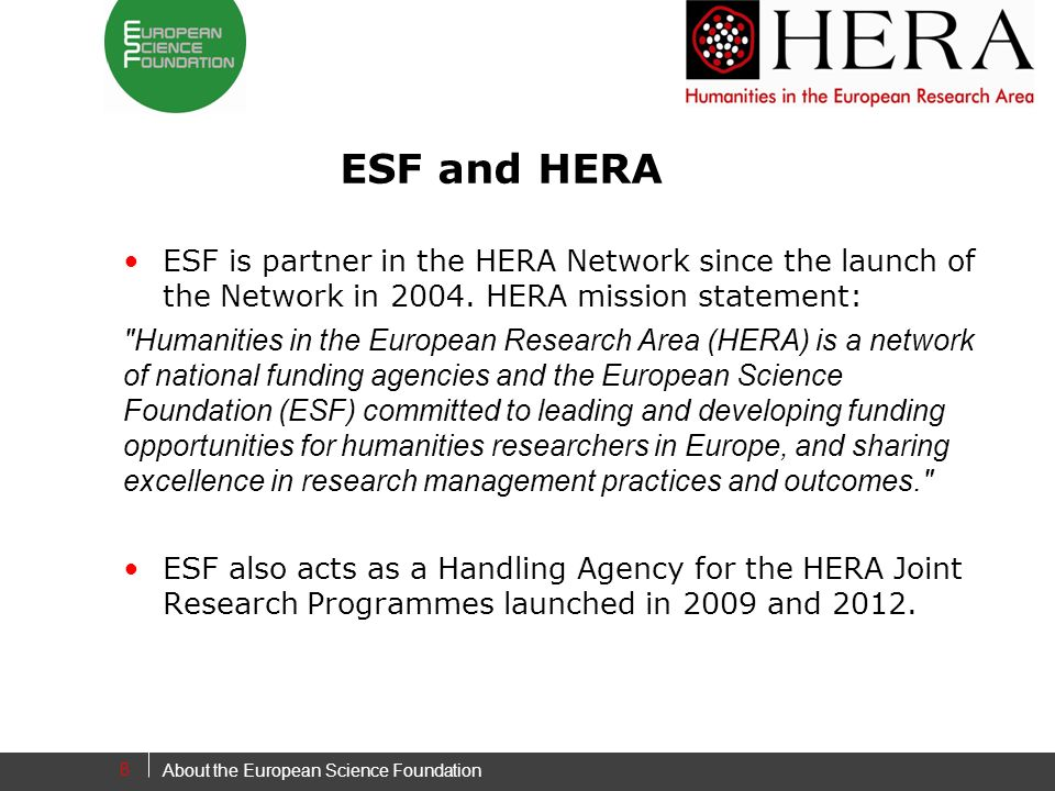 ESF and HERA ESF is partner in the HERA Network since the launch of the Network in 2004.