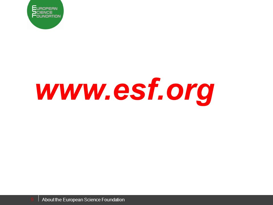 9 www.esf.org About the European Science Foundation