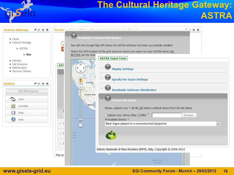 www.gisela-grid.eu EGI Community Forum - Munich – 29/03/2012 16 The Cultural Heritage Gateway: ASTRA