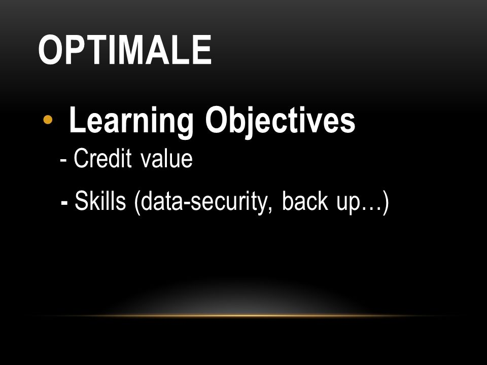 OPTIMALE Learning Objectives - Credit value - Skills (data-security, back up…)