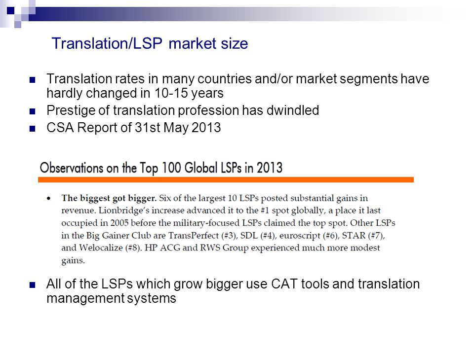 Translation rates in many countries and/or market segments have hardly changed in 10-15 years Prestige of translation profession has dwindled CSA Repo