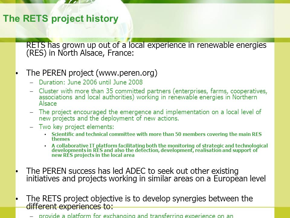 The RETS project history RETS has grown up out of a local experience in renewable energies (RES) in North Alsace, France: The PEREN project (www.peren