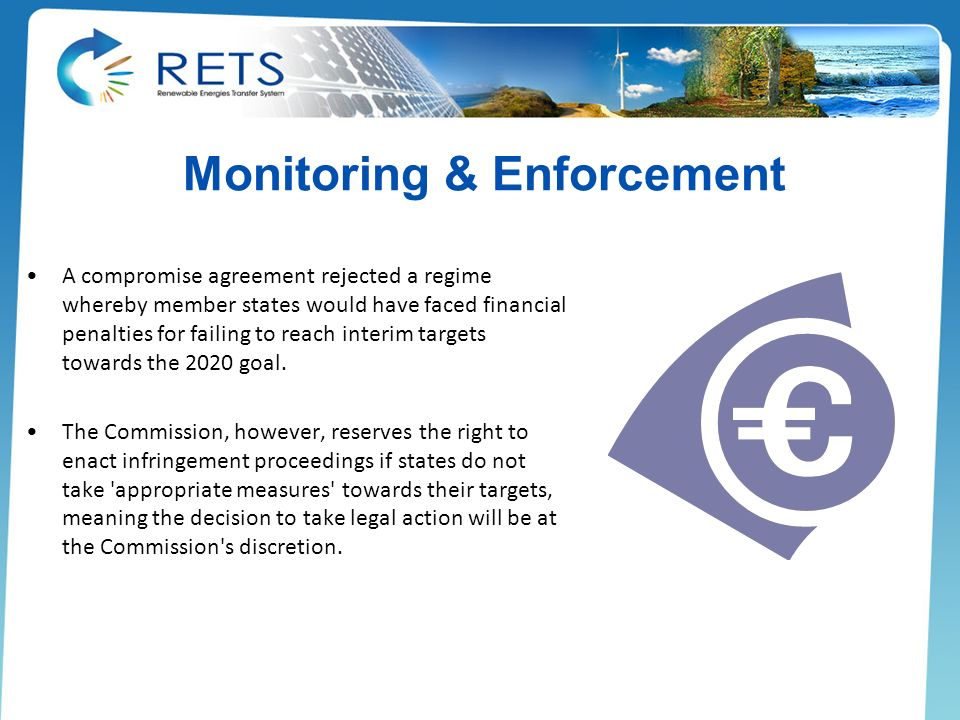 Monitoring & Enforcement A compromise agreement rejected a regime whereby member states would have faced financial penalties for failing to reach inte