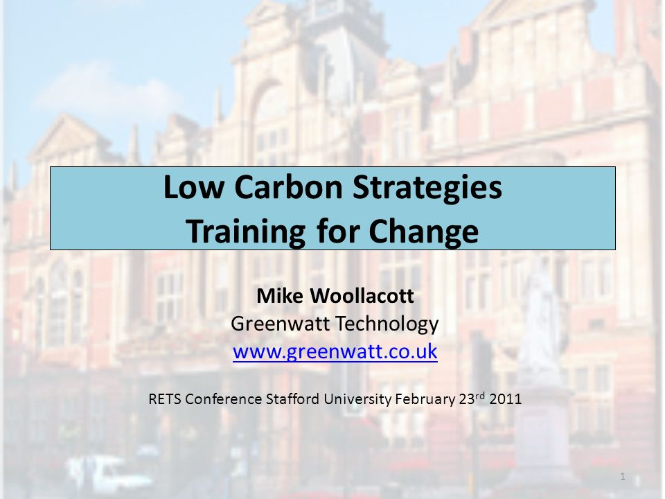 Summary Introduction Low Carbon Economy Drivers Building a Low Carbon Britain Developing a Low Carbon Strategy Training for a Low Carbon Economy Strategic Planning Workshop 2