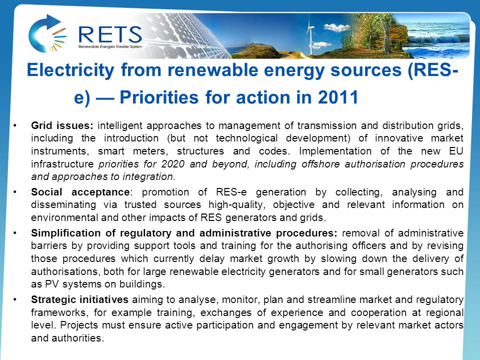 Electricity from renewable energy sources (RES- e) Priorities for action in 2011 Grid issues: intelligent approaches to management of transmission and