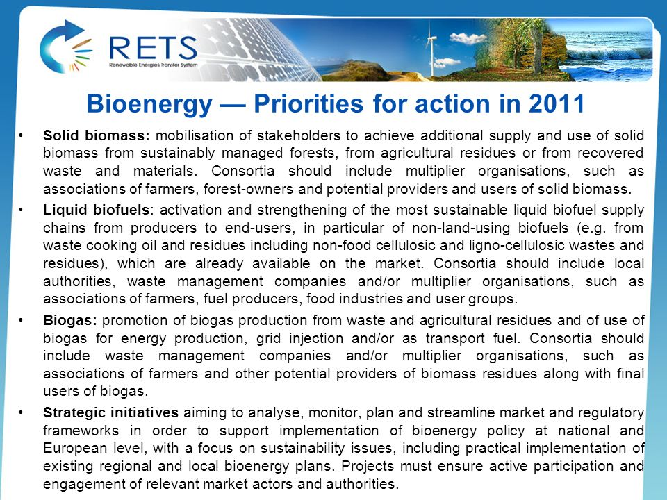 Bioenergy Priorities for action in 2011 Solid biomass: mobilisation of stakeholders to achieve additional supply and use of solid biomass from sustain