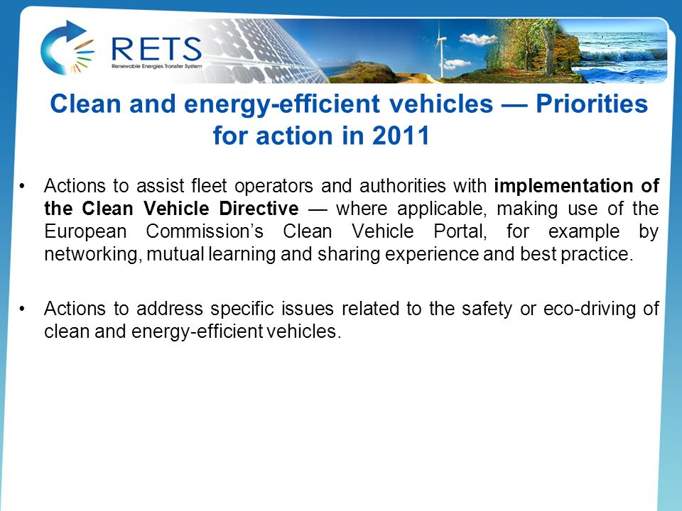 Clean and energy-efficient vehicles Priorities for action in 2011 Actions to assist fleet operators and authorities with implementation of the Clean V
