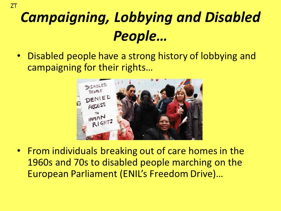 Campaigning, Lobbying and Disabled People… Disabled people have a strong history of lobbying and campaigning for their rights… From individuals breaki
