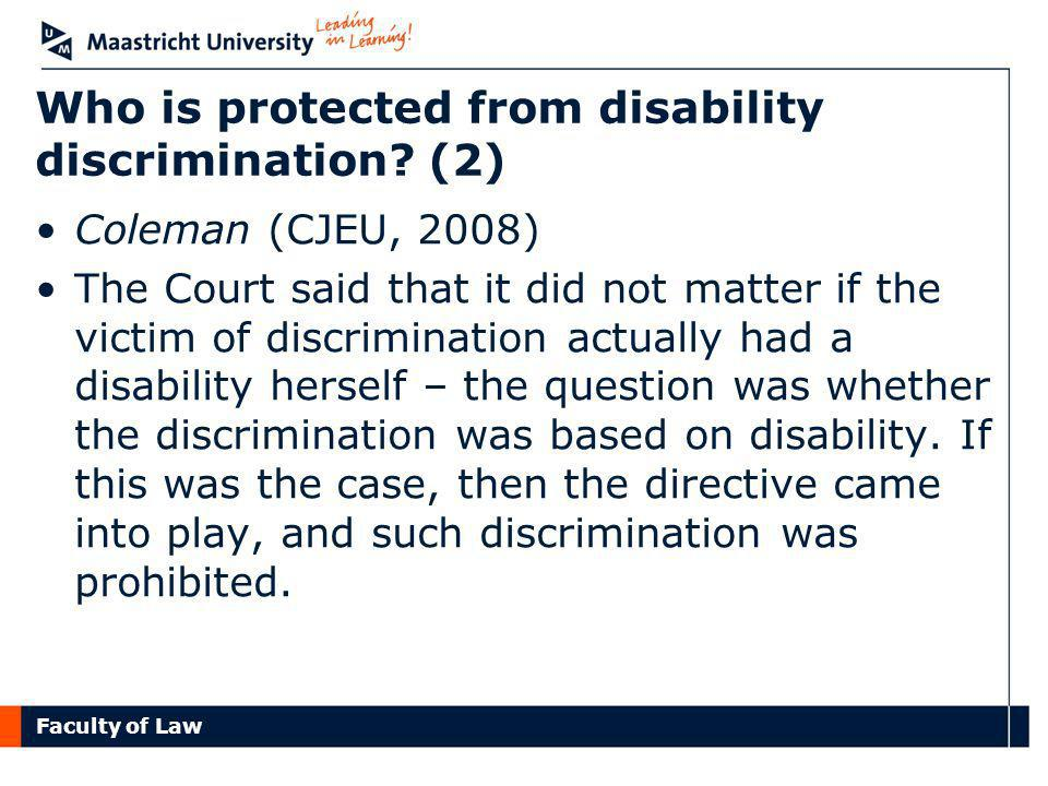 Faculty of Law Who is protected from disability discrimination.