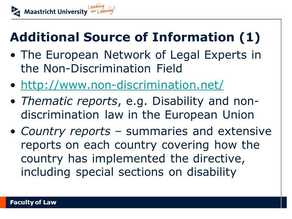 Faculty of Law Additional Source of Information (1) The European Network of Legal Experts in the Non-Discrimination Field http://www.non-discrimination.net/ Thematic reports, e.g.