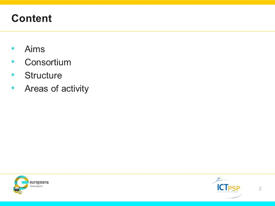 2 Content Aims Consortium Structure Areas of activity
