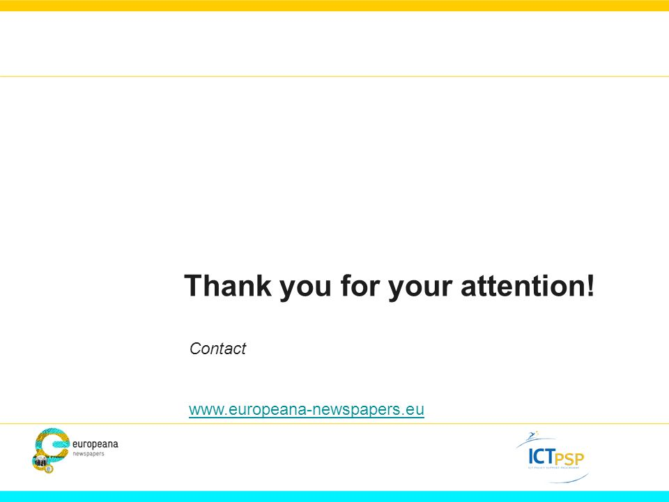 Thank you for your attention! Contact www.europeana-newspapers.eu