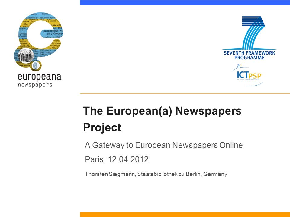 The European(a) Newspapers Project A Gateway to European Newspapers Online Paris, Thorsten Siegmann, Staatsbibliothek zu Berlin, Germany