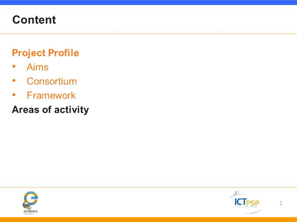 2 Content Project Profile Aims Consortium Framework Areas of activity