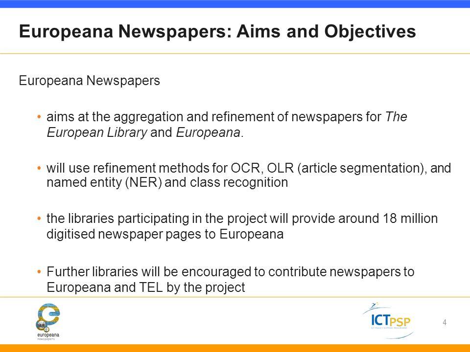 15 5) Dissemination Objectives: Establishment of publicity Increasing usage of Europeana Awareness raising among target groups Tasks: 1.