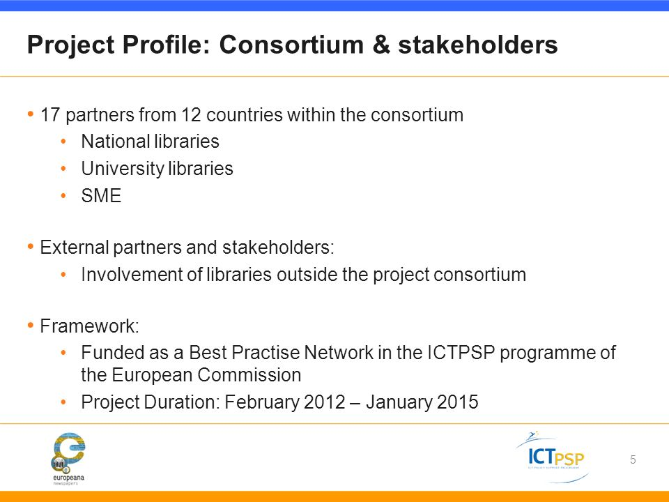 5 Project Profile: Consortium & stakeholders 17 partners from 12 countries within the consortium National libraries University libraries SME External partners and stakeholders: Involvement of libraries outside the project consortium Framework: Funded as a Best Practise Network in the ICTPSP programme of the European Commission Project Duration: February 2012 – January 2015