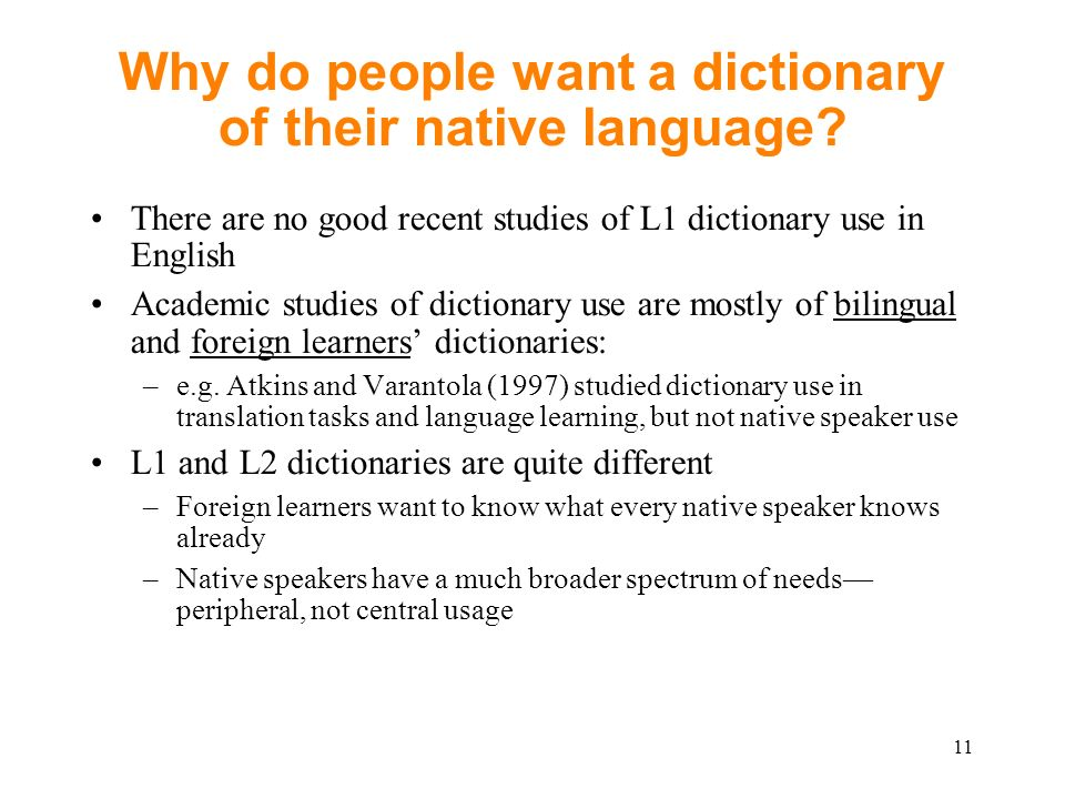 Why do people want a dictionary of their native language.
