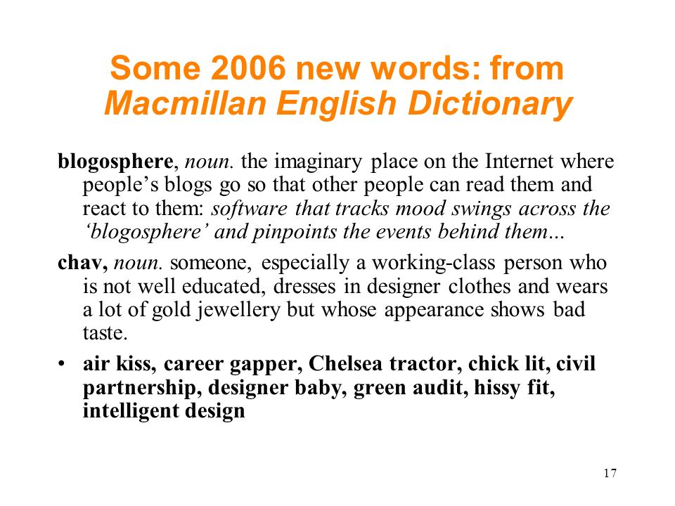 Some 2006 new words: from Macmillan English Dictionary blogosphere, noun.