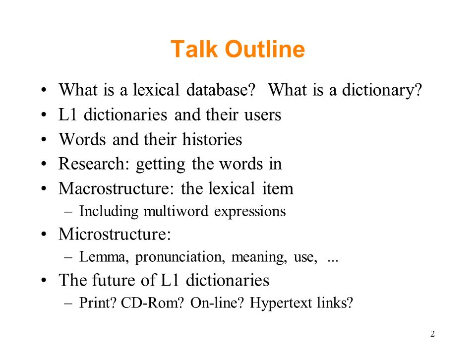 Talk Outline What is a lexical database. What is a dictionary.