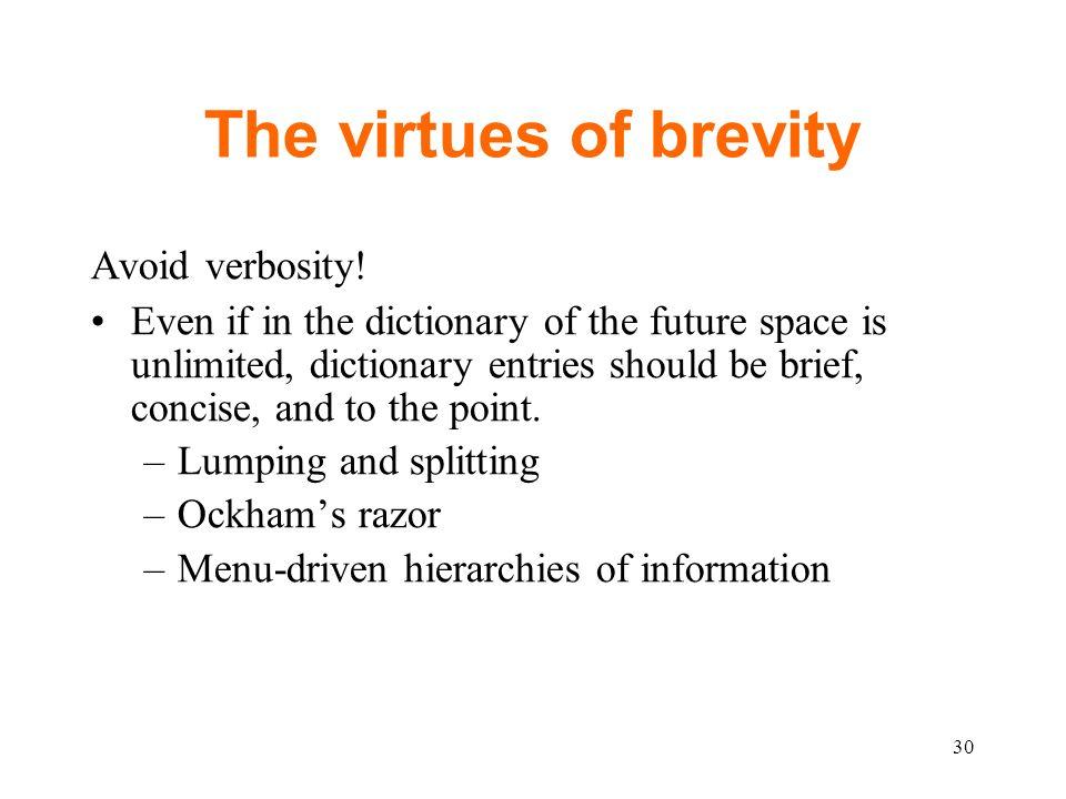 The virtues of brevity Avoid verbosity.