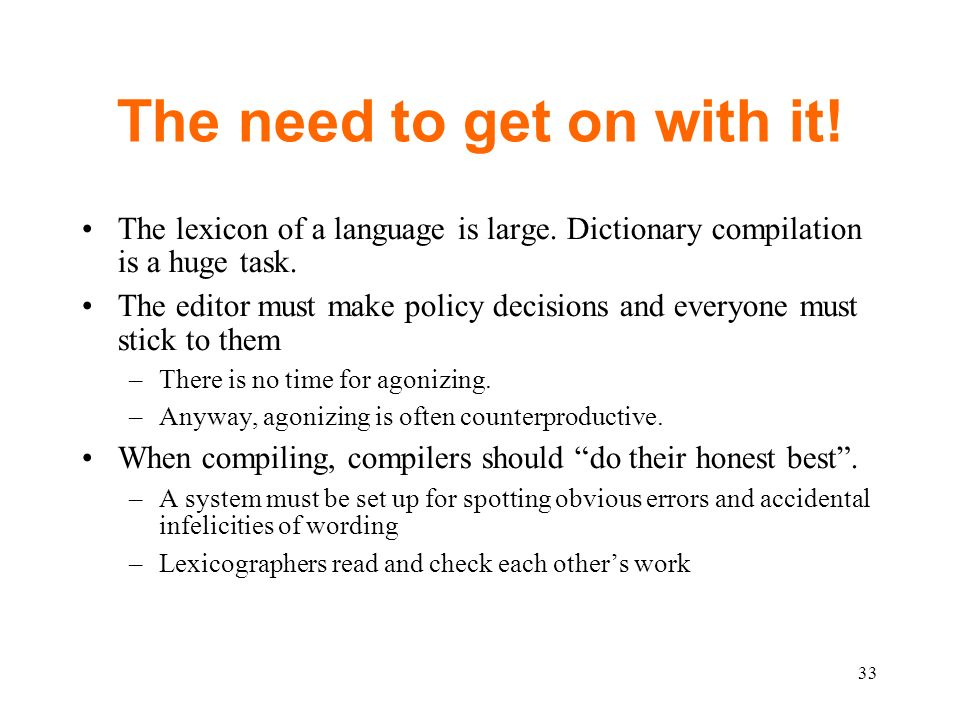 The need to get on with it. The lexicon of a language is large.