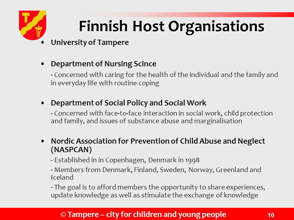 © Tampere – city for children and young people 10 Finnish Host Organisations University of Tampere Department of Nursing Scince - Concerned with carin
