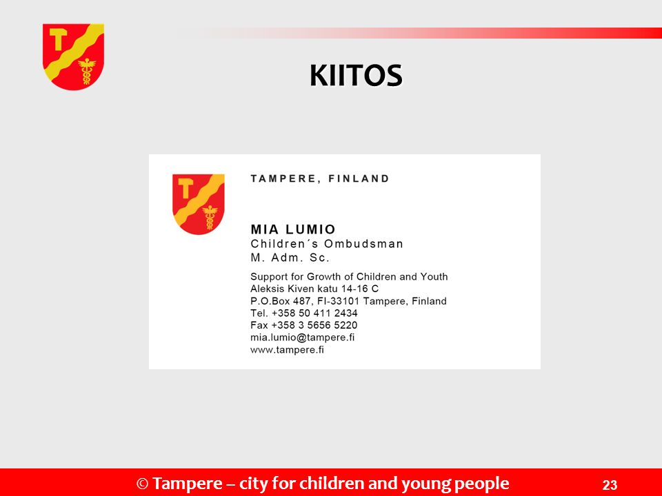 © Tampere – city for children and young people 23 KIITOS