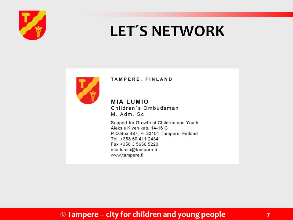 © Tampere – city for children and young people 7 LET´S NETWORK
