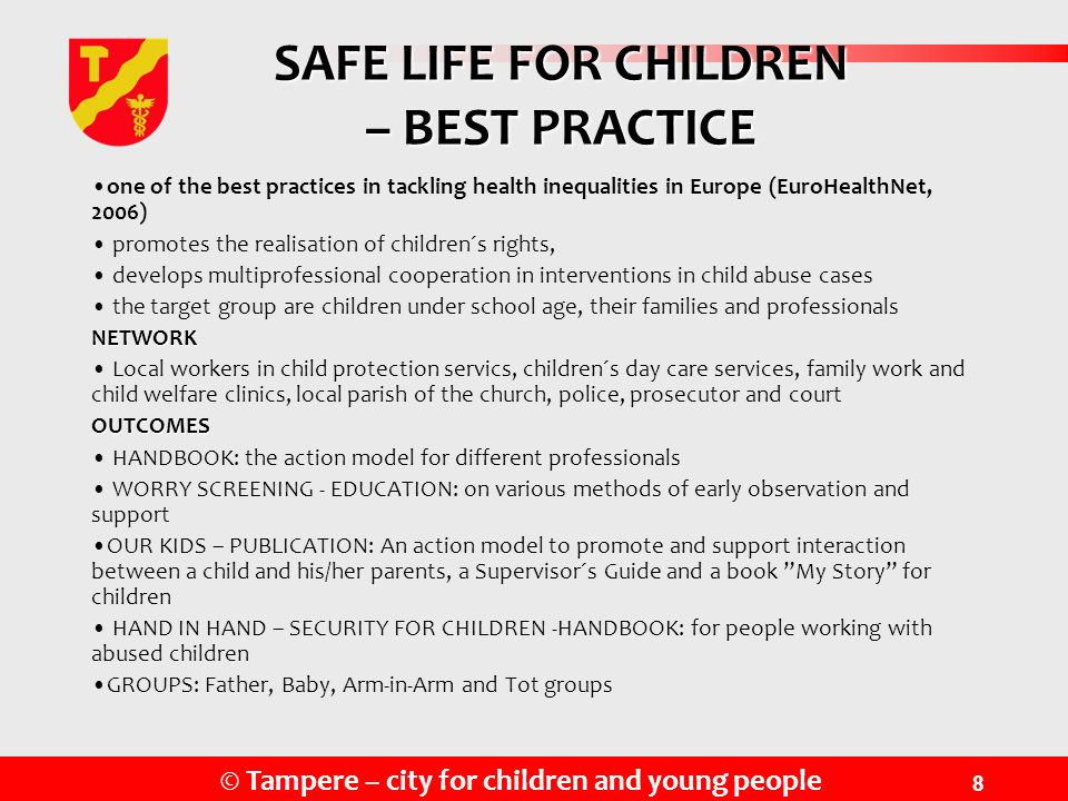 © Tampere – city for children and young people 8 one of the best practices in tackling health inequalities in Europe (EuroHealthNet, 2006) promotes th