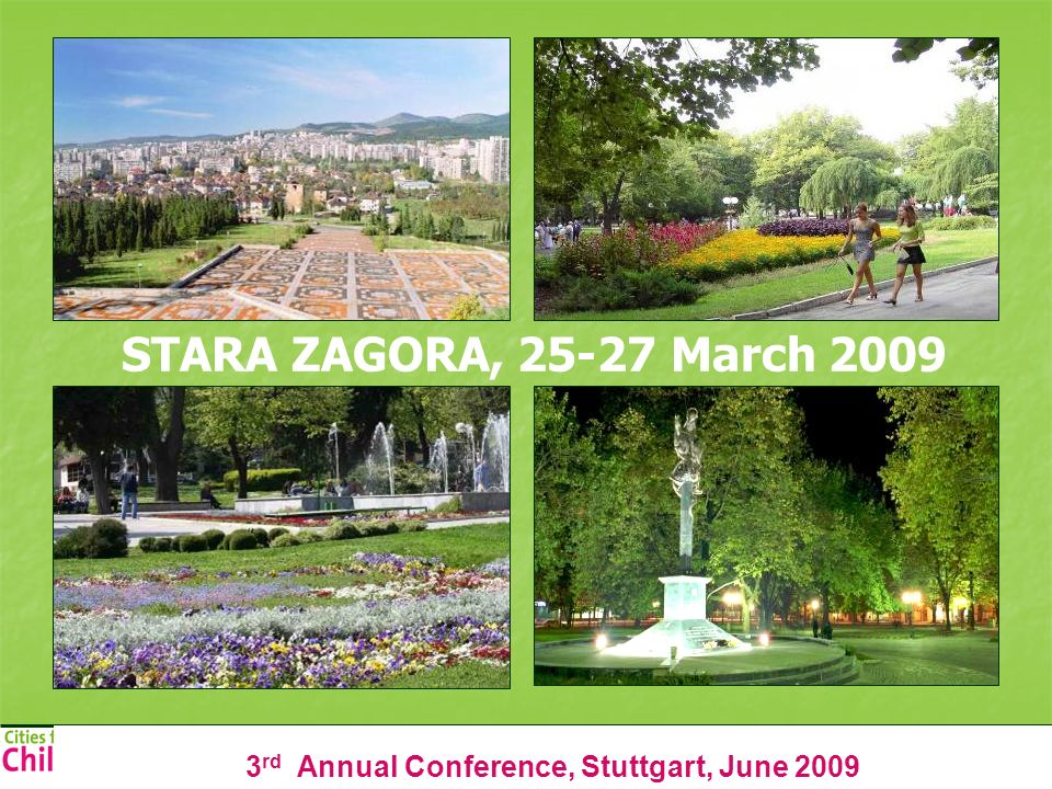 3 rd Annual Conference, Stuttgart, June 2009 STARA ZAGORA, 25-27 March 2009