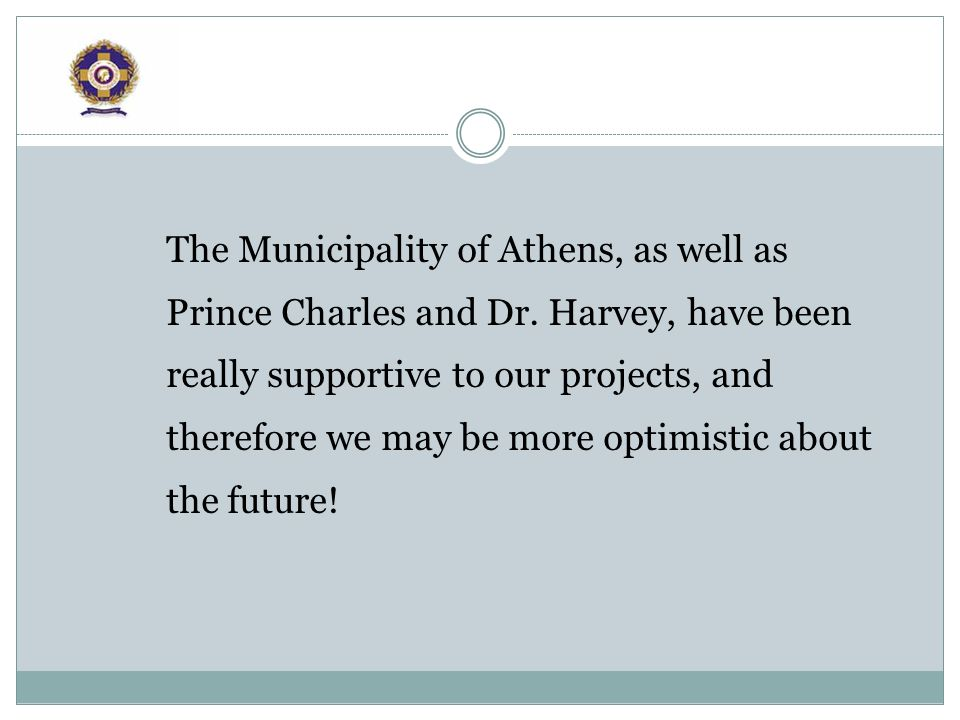 The Municipality of Athens, as well as Prince Charles and Dr.