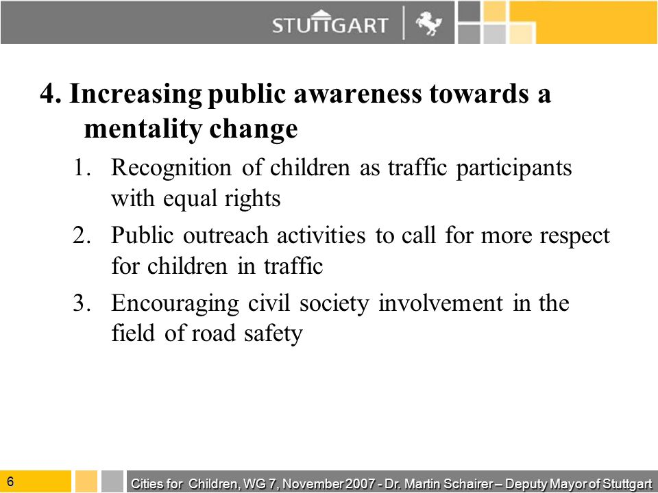 Cities for Children, WG 7, November 2007 - Dr. Martin Schairer – Deputy Mayor of Stuttgart 6 4.