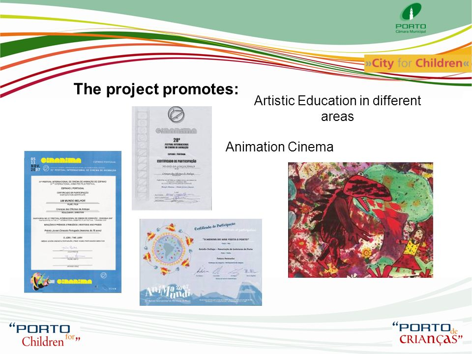 Artistic Education in different areas The project promotes: Animation Cinema
