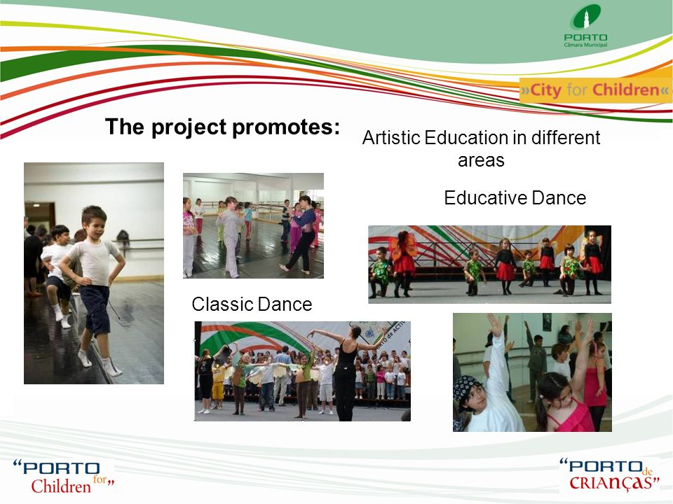 The project promotes: Classic Dance Educative Dance Artistic Education in different areas