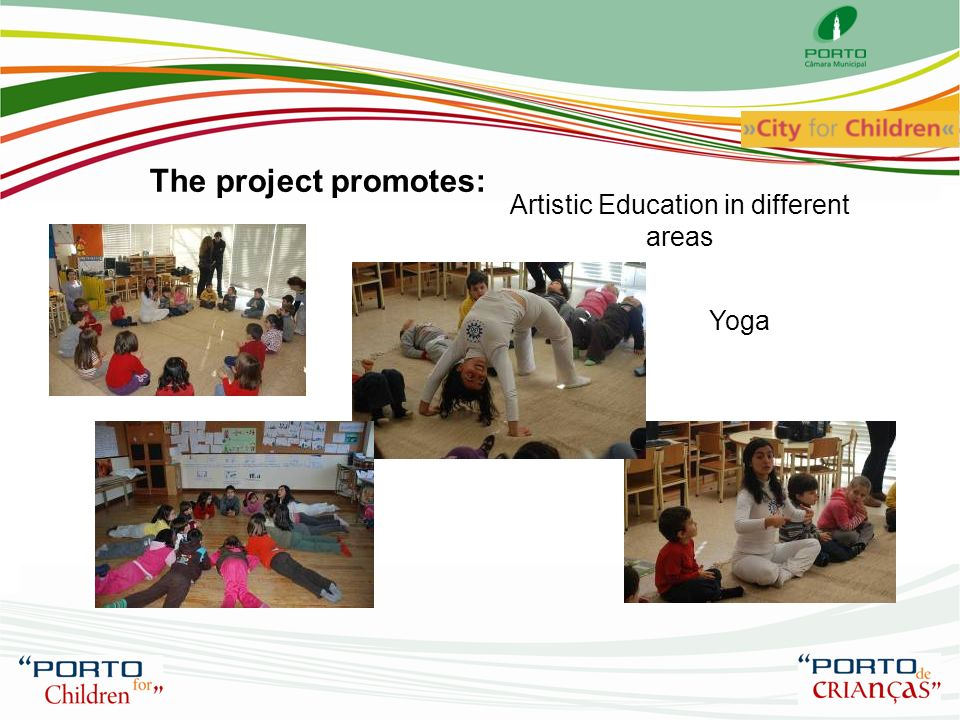 The project promotes: Artistic Education in different areas Yoga