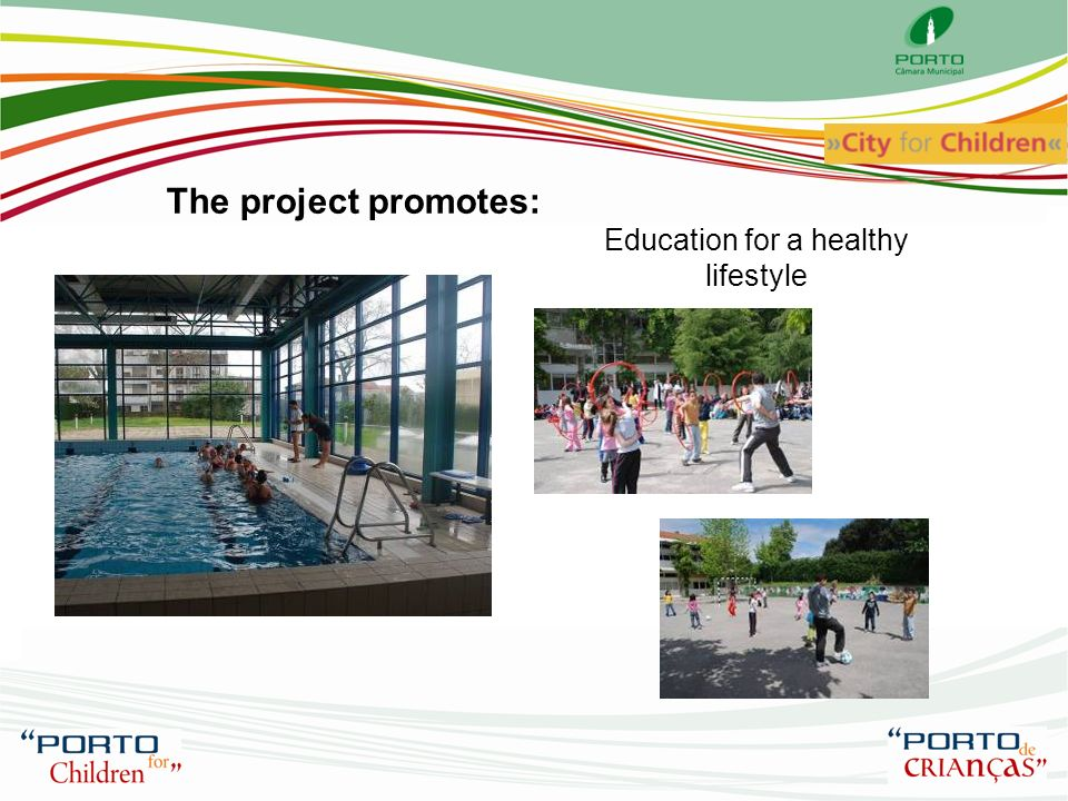 The project promotes: Education for a healthy lifestyle